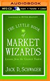 img - for The Little Book of Market Wizards: Lessons from the Greatest Traders book / textbook / text book