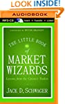 The Little Book of Market Wizards: Le...