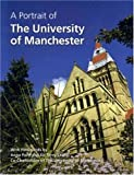 Brian Pullan A Portrait of the University of Manchester