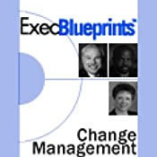 Change Management: Essentials for Smooth Transitions and Satisfied Employees: ExecBlueprint | [Orlando Ashford, Dina M. Cox, Jeff Campbell]