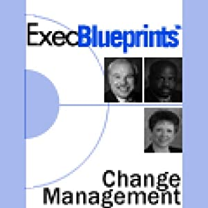 Change Management: Essentials for Smooth Transitions and Satisfied Employees: ExecBlueprint Orlando Ashford, Dina M. Cox and Jeff Campbell