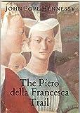 img - for Piero Della Francesca Trail (Walter Neurath Memorial Lectures) book / textbook / text book