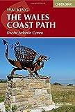 Walking The Wales Coast Path: Llwybr Arfordir Cymru (British Long Distance Trails) (Cicerone Guide)