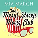The Meryl Streep Movie Club (       UNABRIDGED) by Mia March Narrated by Laurel Lefkow