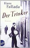 'Der Trinker: Roman' von Hans Fallada