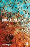 Whats the Story: Essays about art, theater and storytelling