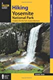 Hiking Yosemite National Park, 3rd: A Guide to 59 of the Parks Greatest Hiking Adventures (Regional Hiking Series)