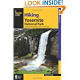 Hiking Yosemite National Park, 3rd: A Guide to 59 of the Park's Greatest Hiking Adventures (Regional Hiking Series...
