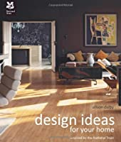 Design Ideas for Your Home: With the National Trust by National Trust Books