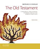 Michael D. Coogan The Old Testament: A Historical and Literary Introduction to the Hebrew Scriptures