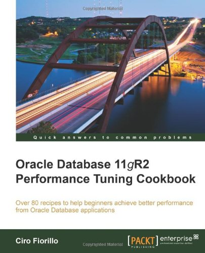 Oracle Database 11gR2 Performance Tuning Cookbook: Ciro Fiorillo: 9781849682602: Amazon.com: Books