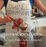 Jam Making Month by Month: The Jammy Bodger