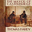 The Mayor of Casterbridge (       UNABRIDGED) by Thomas Hardy Narrated by Pamela Garelick