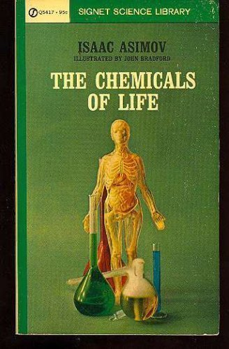 The Chemicals of Life Isaac Asimov and John Bradford
