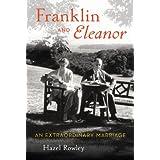 Franklin and Eleanor: An Extraordinary Marriage ~ Hazel Rowley