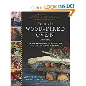 From the Wood-Fired Oven: New and Traditional Techniques for Cooking and Baking with Fire by