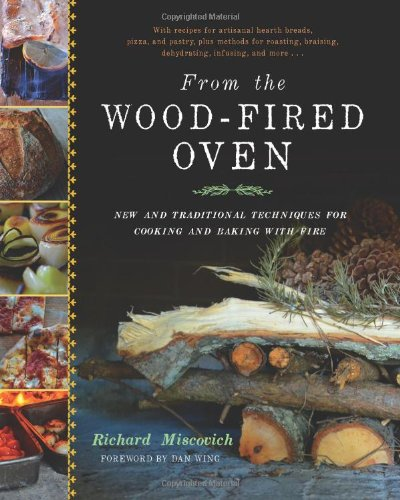 Download From the Wood-Fired Oven: New and Traditional Techniques for Cooking and Baking with Fire