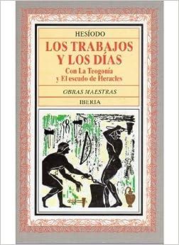 Los Trabajos y Los Dias (Spanish Edition): Hesiodo: 9788470821080