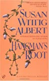 Hangman's Root (China Bayles Mystery)