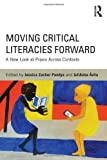 img - for Moving Critical Literacies Forward: A New Look at Praxis Across Contexts book / textbook / text book