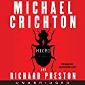Micro (       UNABRIDGED) by Michael Crichton, Richard Preston Narrated by John Bedford Lloyd