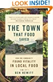 The Town That Food Saved: How One Community Found Vitality in Local Food