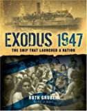 Exodus 1947: The Ship That Launched a Nation (1402752288) by Gruber, Ruth