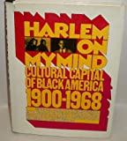 img - for HARLEM ON MY MIND: CULTURAL CAPITAL OF BLACK AMERICA 1900-1968 book / textbook / text book