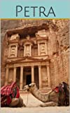 Petra: History, Travel Guide, and Pictures