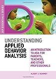 Compreender Análise do Comportamento Aplicada: Uma Introdução à ABA para Pais, Professores e Outros Profissionais (JKP Essentials Series) (JKP Série Essencial)