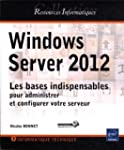 Windows Server 2012 - Les bases indis...