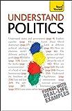 Understand Politics: Teach Yourself (Teach Yourself General)