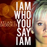 Image of I Am Who You Say I Am