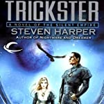 Trickster: Silent Empire, Book 3 (       UNABRIDGED) by Steven Harper Narrated by P. J. Ochla