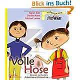 Volle Hose. Einkoten bei Kindern: Prävention und Behandlung: Das Kindersachbuch zum Thema Einkoten (Enkopresis...