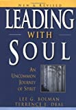 img - for Leading with Soul: An Uncommon Journey of Spirit, New & Revised By Lee G. Bolman, Terrence E. Deal book / textbook / text book