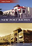 img - for New Port Richey (Then & Now) book / textbook / text book