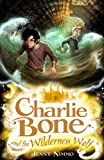 Charlie Bone and the Wilderness Wolf (1405233176) by Jenny Nimmo