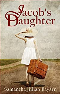 (FREE on 6/15) Jacob's Daughter: Book One by Samantha Jillian Bayarr - http://eBooksHabit.com