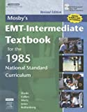 img - for Mosby's EMT-Intermediate Textbook For The 1985 National Standard Curriculum, Revised by Shade Bruce R Collins Jr. Thomas E Wertz Elizabeth M Jones Shirley A (2006-08-03) Paperback book / textbook / text book