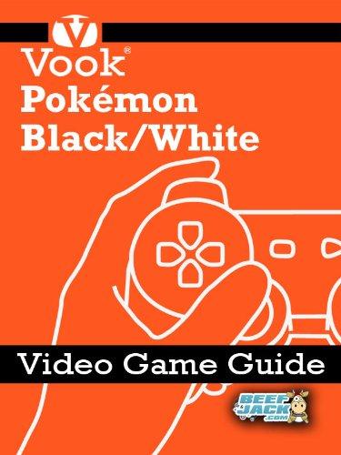 Pokémon Black/White: Video Game Guide