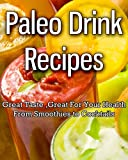 Paleo Drink Recipes: Easy, Healthy & Delicious!