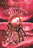 The White Horse Trick (0062004166) by Thompson, Kate