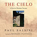The Cielo: A Novel of Wartime Tuscany | Paul Salsini