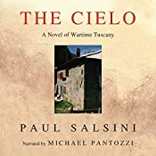 The Cielo: A Novel of Wartime Tuscany | [Paul Salsini]