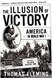 Fleming The Illusion Of Victory: America in World War I