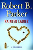 Painted Ladies (Spenser Mysteries, No. 39)
