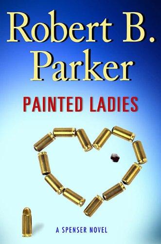 Painted Ladies (Spenser Mystery), Robert B. Parker
