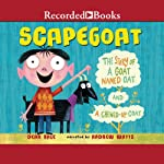Scapegoat: The Story of a Goat named Oat and a Chewed-Up Coat | Dean Hale