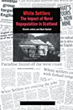 img - for White Settlers: The Impact of Rural Repopulation in Scotland book / textbook / text book